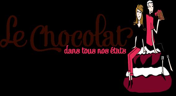 Le Chocolat dans tous nos états - Blog